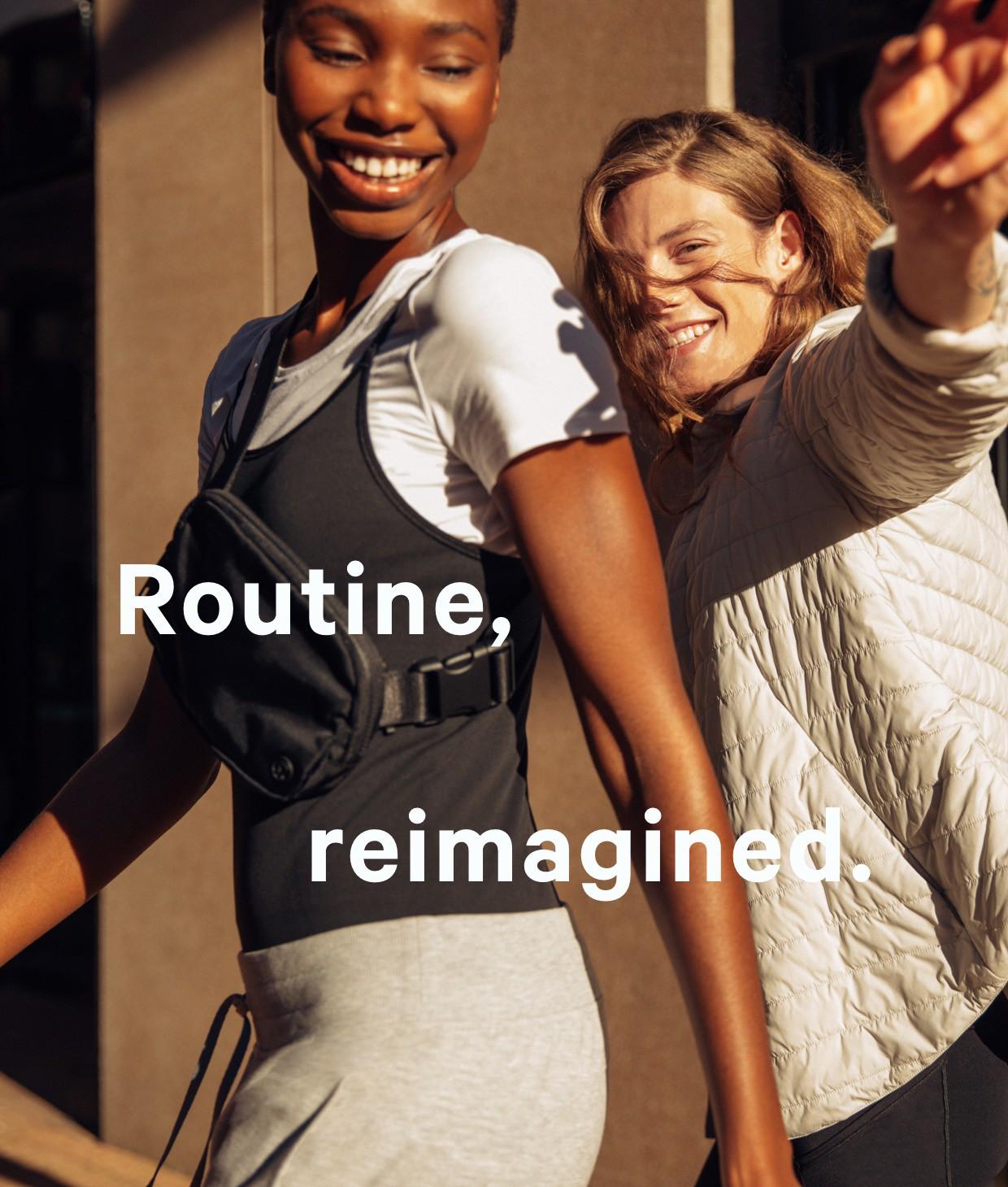 ROUTINE, REIMAGINED.