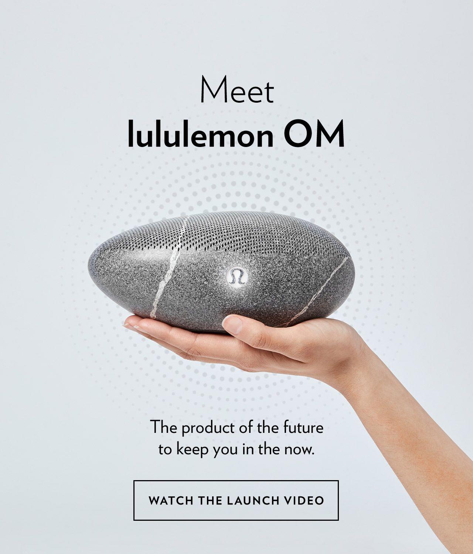 Meet lululemon OM - WATCH THE LAUNCH VIDEO