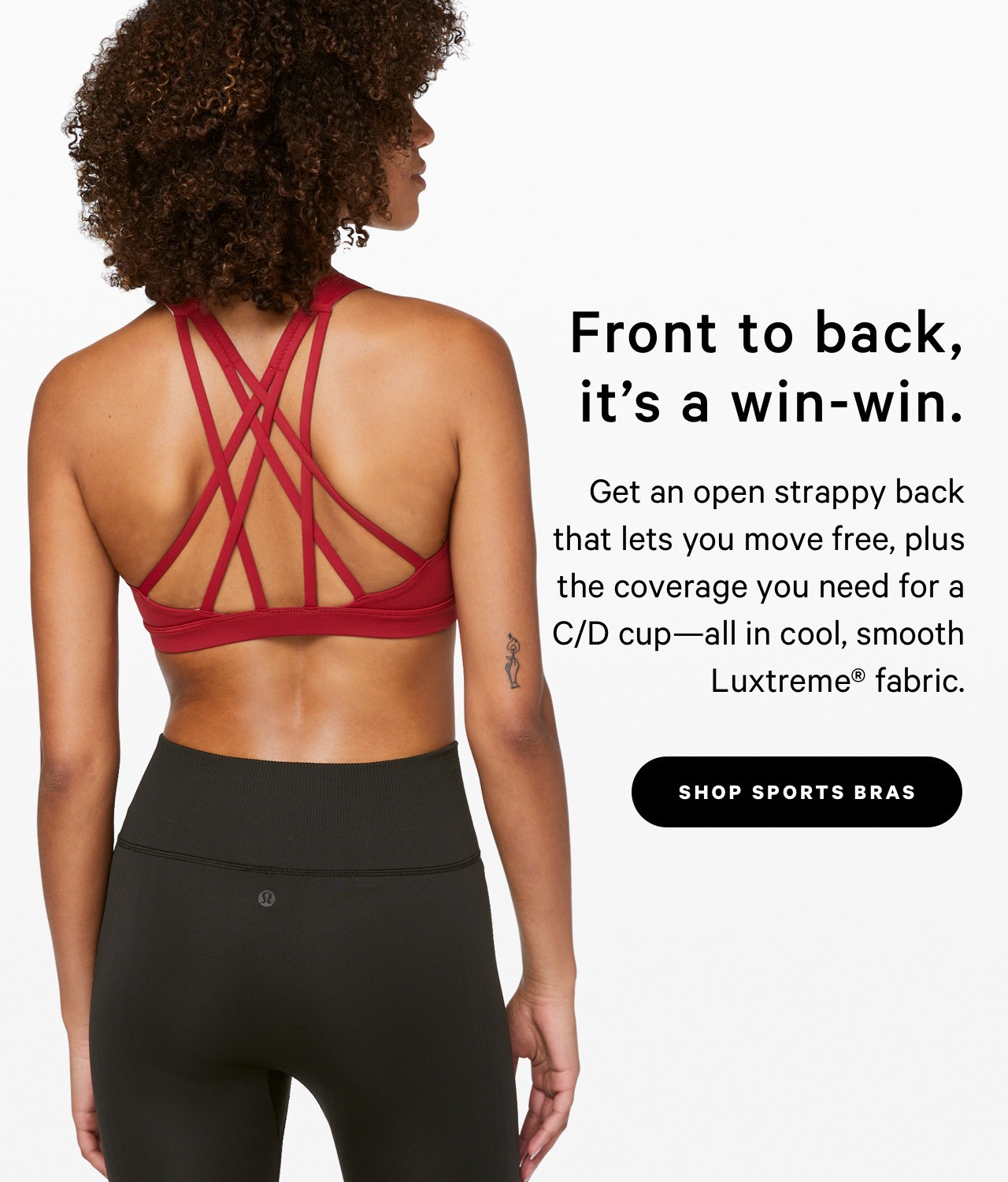 Front to back, it's a win-win. SHOP SPORTS BRAS