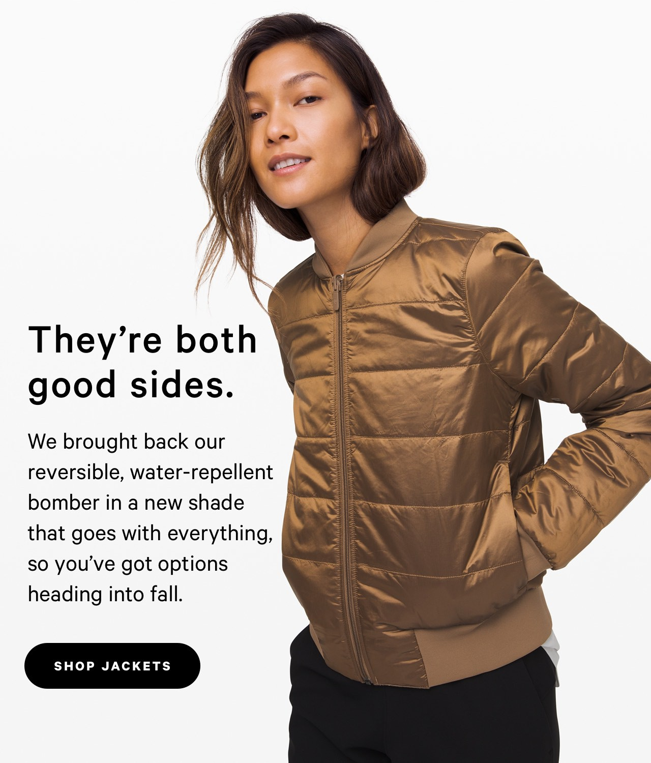 They're both good sides. - SHOP JACKETS