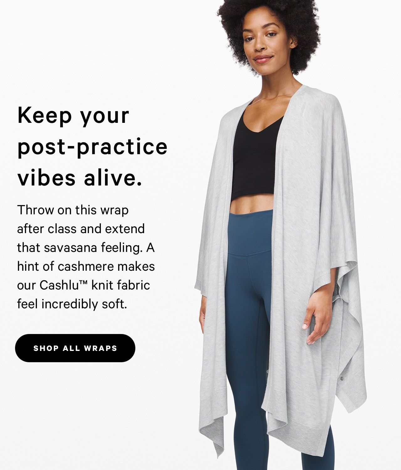 Keep your post-practice vibes alive. - shop all wraps