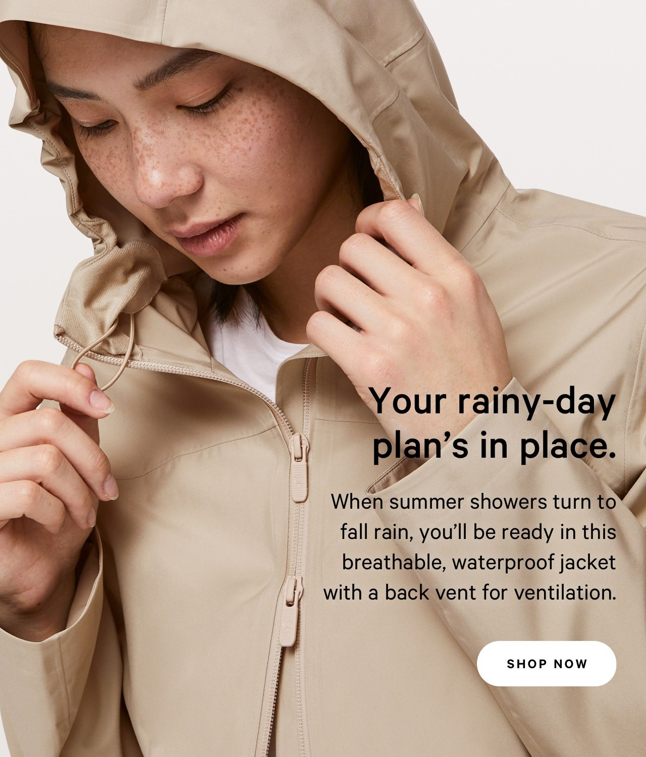 Your rainy-day plan's in place. SHOP NOW