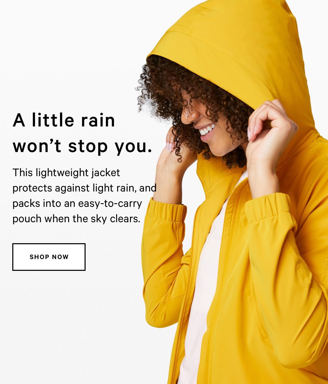 A LITTLE RAIN WON'T STOP YOU - SHOP NOW