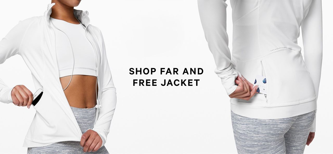 SHOP FAR AND FREE JACKET