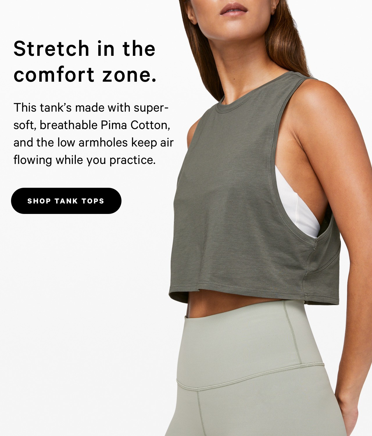 Stretch in the comfort zone. - SHOP TANK TOPS
