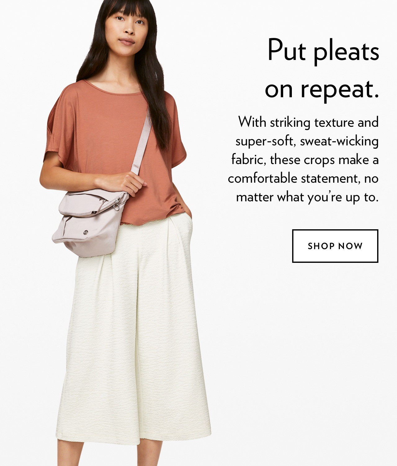Put pleats on repeat. - SHOP NOW